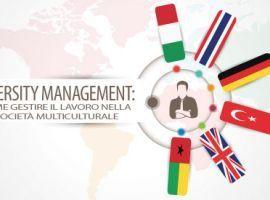 Diversity Management: Come Gestire il Lavoro Nella Societ