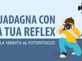 Guadagna con la Tua Reflex : dalla Vendita al Fotoritocco