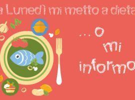 Da Lunedi? mi Metto a Dieta!... O mi Informo?