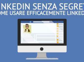 LinkedIn senza segreti