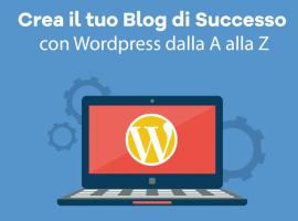 Crea il tuo Blog di Successo con Wordpress!