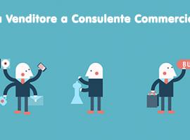 Da Venditore a Consulente Commerciale