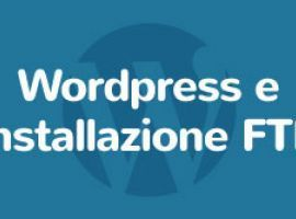 Tutorial: Wordpress e Installazione FTP