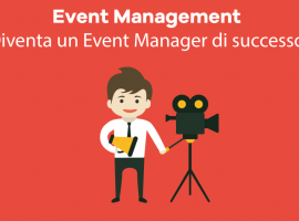 Event Management: Diventa un Event Manager di Successo!