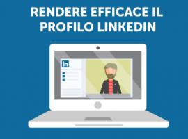 Rendere Efficace il Profilo LinkedIn
