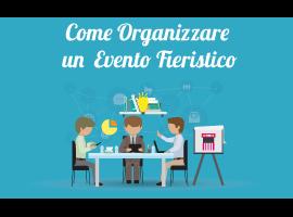 Come Organizzare un Evento Fieristico