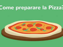 Come Preparare la Pizza?