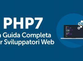 PHP7: La Guida Completa per Sviluppatori Web