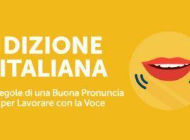 Dizione Italiana: Le Regole di una Buona Pronuncia per Lavorare con la Voce