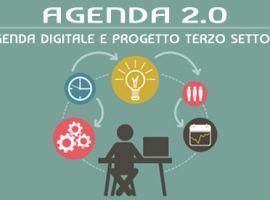 Agenda 2.0: Agenda Digitale e Progetto Terzo Settore