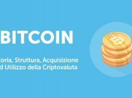 Bitcoin: Storia  Struttura  Acquisizione ed Utilizzo della Criptovaluta