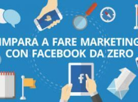 Impara a fare Marketing con Facebook da Zero