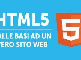 HTML5: Dalle Basi a un Vero Sito Web