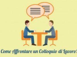 Come Affrontare un Colloquio di Lavoro?