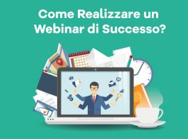 Come Realizzare un Webinar di Successo?