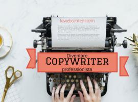 Diventare un copywriter professionista