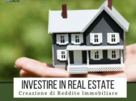 Investire in Real Estate: Creazione di Reddito Immobiliare