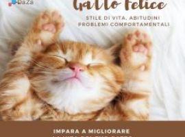 Gatto Felice: Stile di Vita, Abitudini e Problemi Comportamentali Impara a migliorare la vita del tuo gatto