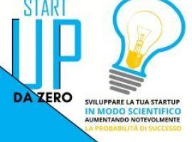 Start Up: svilupparla, presentarla e finanziarla
