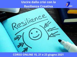 Corso online Uscire dalla crisi con la Resilienza Creativa