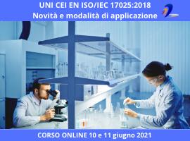 Corso online UNI CEI EN ISO/IEC 17025:2018 Novità e modalità di applicazione in laboratorio