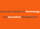 Executive master in technology and innovation mana